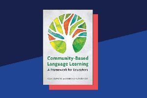 Community-Based Language Learning: A Framework for Educators (2019)
